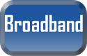 Click here for Broadband